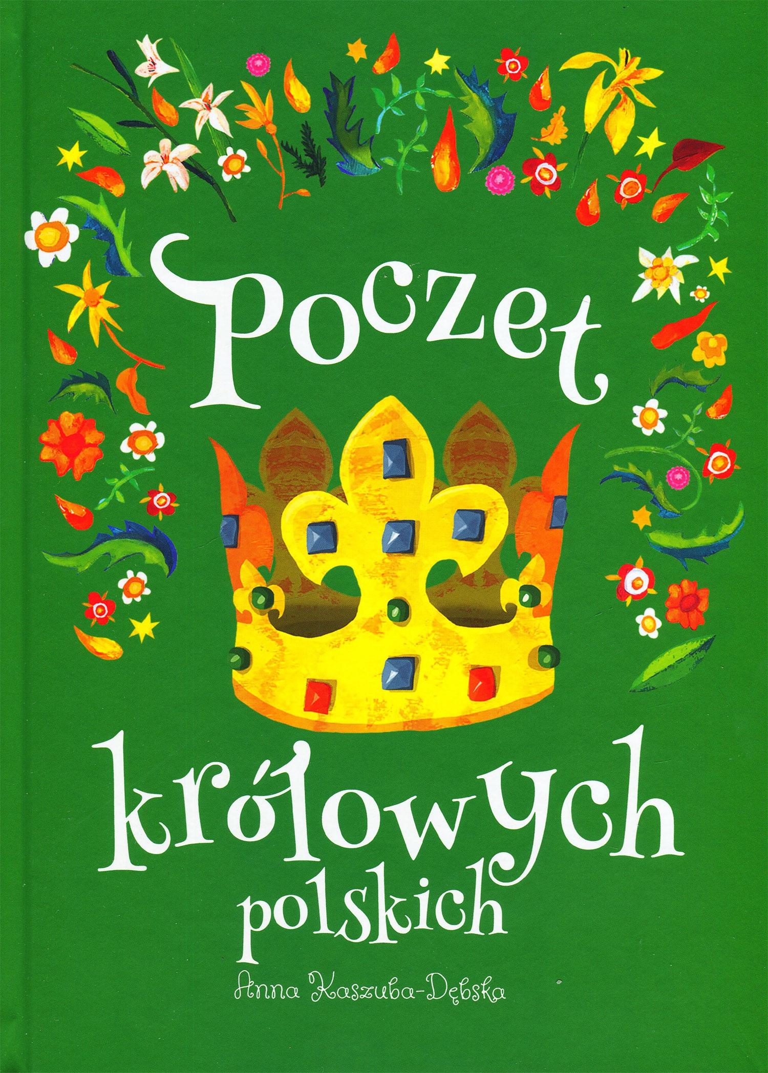 Cover for the book 'Poczet Królowych Polskich' by Anna Kaszuba-Dębska, published by Znak, Cracow 2018.